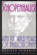 Schopenhauer and the Wild Years of Philosophy