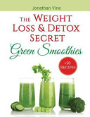 Green Smoothies The Weight Loss And Detox Secret