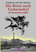 Die Reise nach Tschernobyl