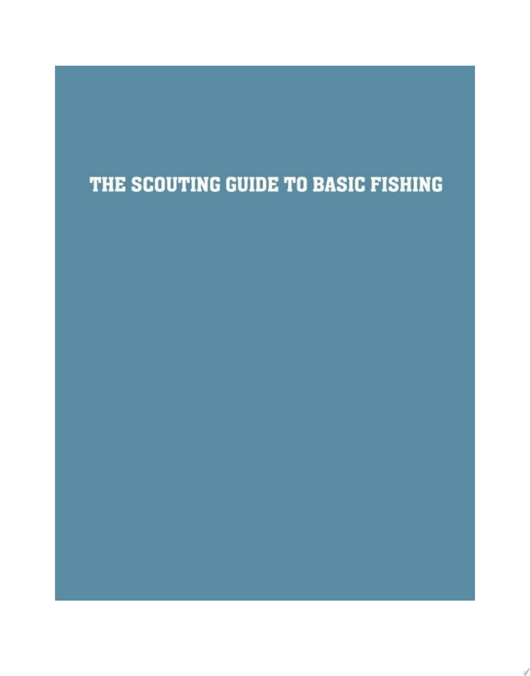 The Scouting Guide to Basic Fishing  An Officially Licensed Boy Scouts of America Handbook