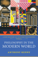 Philosophy in the Modern World:A New History of Western Philosophy, Volume 4