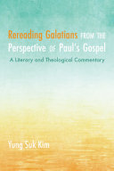 Rereading Galatians from the Perspective of Paul's Gospel