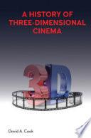 A History of Three Dimensional Cinema Book PDF