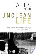 Tales of an Unclean Life