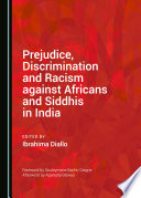 Prejudice Discrimination And Racism Against Africans And Siddhis In India