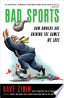 """""""Bad Sports: How Owners Are Ruining the Games We Love"""" by Dave Zirin"""