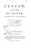 L'enfer, poème du Dante, traduction nouvelle. Partie première[-seconde]