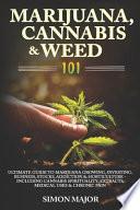 Marijuana, Cannabis & Weed 101