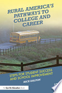 Rural America s Pathways to College and Career Book