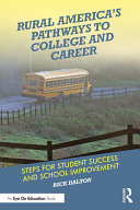 Rural America s Pathways to College and Career