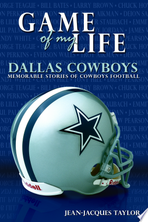 Free Download Game of My Life: Dallas Cowboys PDF - Writers Club
