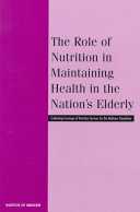 The Role of Nutrition in Maintaining Health in the Nation's Elderly: