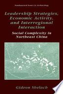 Leadership Strategies  Economic Activity  and Interregional Interaction