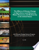 Effects of Climate Change on Agriculture  Land Resources  Water Resources  and Biodiversity in the United States Book