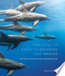 The Lives of Hawai   i   s Dolphins and Whales
