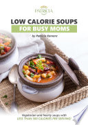 Low Calorie Soup for Busy Moms Book