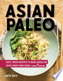 Asian Paleo  Easy  Fresh Recipes to Make Ahead or Enjoy Right Now from I Heart Umami