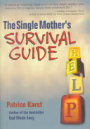 The Single Mother s Survival Guide