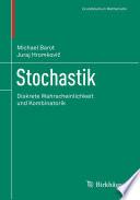 Stochastik  : Diskrete Wahrscheinlichkeit und Kombinatorik