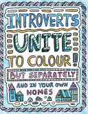 Introverts Unite to Colour  But Separately and in Your Own Homes