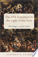 The Old Testament In The Light Of The New