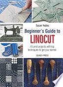 Beginner s Guide to Linocut Book PDF
