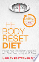 """The Body Reset Diet: Power Your Metabolism, blast Fat and Shed Pounds in Just 15 Days"" by Harley Pasternak"