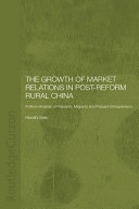 The Growth of Market Relations in Post Reform Rural China