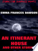 An Itinerant House And Other Stories  Annotated Edition