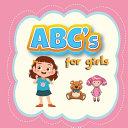 ABC s for Girls  Alphabet Book  Baby Book  Children s Book  Toddler Book  Book