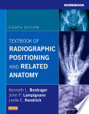 """Workbook for Textbook of Radiographic Positioning and Related Anatomy E-Book"" by Kenneth L. Bontrager, John Lampignano"