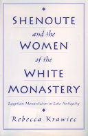 Pdf Shenoute and the Women of the White Monastery
