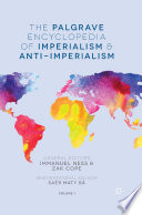 The Palgrave Encyclopedia Of Imperialism And Anti Imperialism