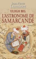 Ulugh Beg - L'astronome de Samarcande [Pdf/ePub] eBook
