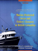Marine Protected Areas and Fishery Closures in British Columbia