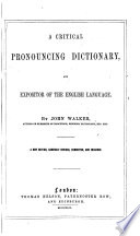A Critical Pronouncing Dictionary  and Expositor of the English Langage Book PDF