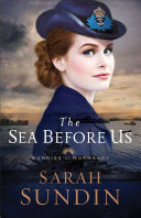 The Sea Before Us (Sunrise at Normandy Book #1) Book