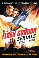The Flash Gordon Serials  1936  1940