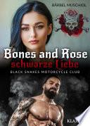 Bones and Rose - schwarze Liebe