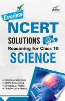Errorless NCERT Solutions with 100% Reasoning for Class 10 Science