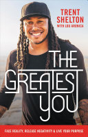 link to The greatest you : face reality, release negativity, and live your purpose in the TCC library catalog