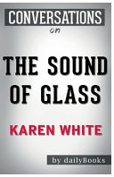 Conversation Starters the Sound of Glass by Karen White