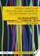 Cross Curricular Teaching and Learning in the Secondary School    Humanities