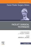 Facelift Surgical Techniques , An Issue of Facial Plastic Surgery Clinics of North America E-Book