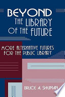 Beyond the Library of the Future
