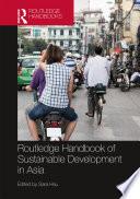 Routledge Handbook of Sustainable Development in Asia