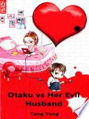Otaku vs. Her Evil Husband