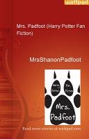 Mrs  Padfoot  Harry Potter Fan Fiction