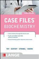 Case Files Biochemistry 3 E