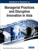 Handbook of Research on Managerial Practices and Disruptive Innovation in Asia